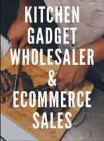 Kitchen Gadgets Wholesale and Ecommerce business