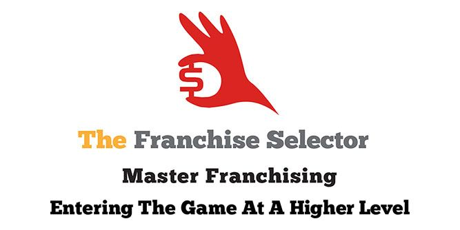 The Franchise Selector / Master Franchising