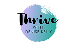 Thrive With Denise Kelly